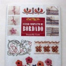Livros em segunda mão: CURSO COMPLETO DE BORDADO. DONATELLA CIOTTI. Lote 208074417