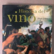 Libros de segunda mano: HISTORIA DEL VINO. HUGH JOHNSON. ED. BLUME 2005, PRIMERA ED. CASTELLANO. MUY DIFÍCIL DE ENCONTRAR.. Lote 208077610