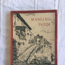 Libros de segunda mano: MANLLEU ÍNTIM. MEMORIES SILUETES I ANECDOTARI. OFRENA D'UNS MANLLEUENCS BARCELONINS., BARCELONA,1953. Lote 208077885