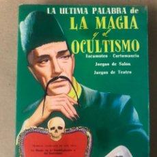 Libros de segunda mano: LA ÚLTIMA PALABRA DE LA MAGIA Y EL OCULTISMO EDITORIAL CAYMI 1972. MAGIA.. Lote 208083383