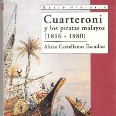 Livros em segunda mão: CUARTERONI Y LOS PIRATAS MALAYOS / 1816 - 1880 - ALICIA CASTELLAN ESCUDIER. Lote 257542750
