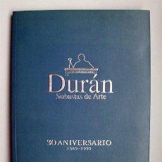 Libros de segunda mano: CATÁLOGO DE LA EXPOSICIÓN. 30 ANIVERSARIO 1969-1999. DURÁN SUBASTAS DE ARTE.. Lote 208096522
