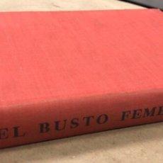 Libros de segunda mano: EL BUSTO FEMENINO. DR. A. MARTIN DE LUCENAY. EDITORIAL MAGNA 1956 (NUEVA YORK).. Lote 208113292