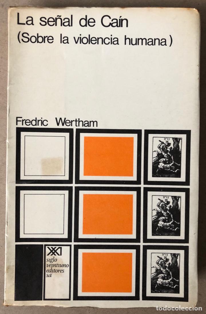 LA SEÑAL DE CAÍN (SOBRE LA VIOLENCIA HUMANA). FREDRIC WERTHAM. SIGLO VEINTIUNO EDITORES 1971. (Libros de Segunda Mano - Pensamiento - Otros)