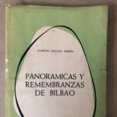 Libros de segunda mano: PANORÁMICAS Y REMEMBRANZAS DE BILBAO. ALBERTO DIÉGUEZ BERBEN. 1973 COLECCIÓN EL COFRE BILBAÍNO. Lote 208166923