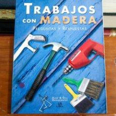 Libros de segunda mano: TRABAJOS CON MADERA. Lote 208179047