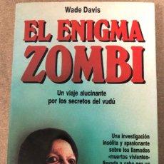 Libros de segunda mano: EL ENIGMA ZOMBIE. WADE DAVIS. EDICIONES MARTÍNEZ ROCA 1987. UN VIAJE ALUCINANTE SECRETOS VUDÚ. Lote 208191711