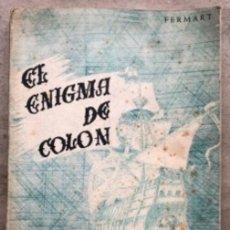 Libros de segunda mano: EL ENIGMA DE COLÓN (LA OTRA HISTORIA DEL DESCUBRIMIENTO DE AMERICA). 1962, POR FERMAT. IMPRIME. Lote 208201338