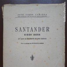 Libros de segunda mano: SANTANDER. SIDÓN IBERA - JOSÉ SIMÓN CABARGA - 1956. Lote 208215126