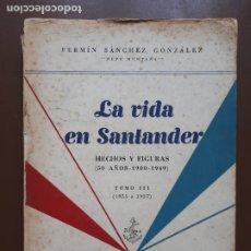 Libros de segunda mano: LA VIDA EN SANTANDER. TOMO III - FERMÍN SÁNCHEZ GONZÁLEZ - 1950. Lote 208215826