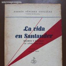 Libros de segunda mano: LA VIDA EN SANTANDER. TOMO II - FERMÍN SÁNCHEZ GONZÁLEZ - 1950. Lote 208216542