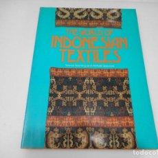 Libros de segunda mano: WANDA WARMING AND MICHAEL GAWORSKI THE WORLD OF INDONESIAN TEXTILES ( INGLÉS) Q1132WAM. Lote 208238738