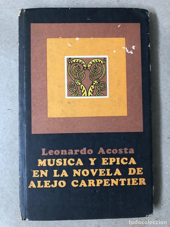 MÚSICA Y ÉPICA EN LA NOVELA DE ALEJO CARPENTIER. LEONARDO ACOSTA. EDITORIAL LETRAS CUBANAS 1981. (Libros de Segunda Mano (posteriores a 1936) - Literatura - Otros)