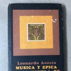 Libros de segunda mano: MÚSICA Y ÉPICA EN LA NOVELA DE ALEJO CARPENTIER. LEONARDO ACOSTA. EDITORIAL LETRAS CUBANAS 1981.. Lote 208272758