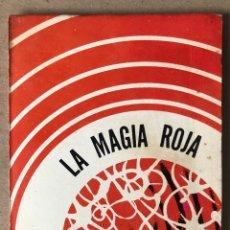 Libros de segunda mano: LA MAGIA ROJA, EL ARTE PARA INICIARSE EN LOS SECRETOS DE LAS CIENCIAS OCULTAS. EDITORIAL ÉPOCA 1972.. Lote 208284808