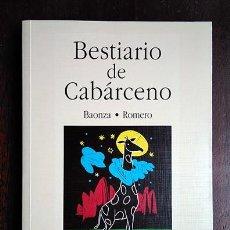 Libros de segunda mano: BESTIARIO DE CABÁRCENO · BAONZA, ROMERO. FIRMADO POR LOS AUTORES. Lote 208289812