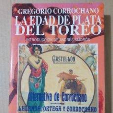 Libros de segunda mano: LA EDAD DE PLATA DEL TOREO ( GREGORIO CORROCHANO ). Lote 208310761