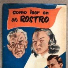 Libros de segunda mano: COMO LEER EN UN ROSTRO. ALPHERAT. EDITORIAL PAX-MÉXICO 1951.. Lote 208324868