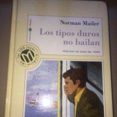 Livres d'occasion: LOS TIPOS DUROS NO BAILAN - NORMAN MAILER. Lote 208365818