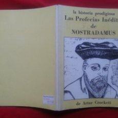 Libros de segunda mano: LAS PROFECÍAS INÉDITAS DE NOSTRADAMUS- ARTUR CROCKETT. Lote 208393865