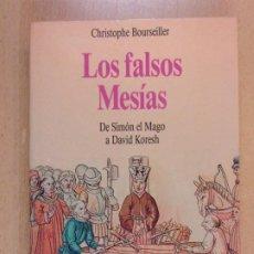 Livros em segunda mão: LOS FALSOS MESIAS. DE SIMÓN EL MAGO A DAVID KORESH / CHRISTOPHE BOURSEILLER / 1994.. Lote 208404948