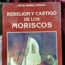 Libros de segunda mano: LUIS DE MÁRMOL CARVAJAL : HISTORIA DE LA REBELIÓN Y CASTIGO DE LOS MORISCOS. Lote 208411675