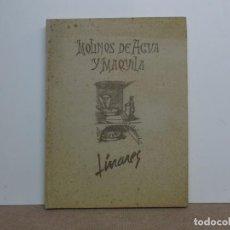 Libros de segunda mano: LIBRO MOLINOS DE AGUA Y MAQUILA. Lote 233506365