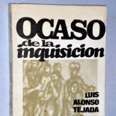 Libros de segunda mano: OCASO DE LA INQUISICIÓN EN LOS ÚLTIMOS AÑOS DEL REINADO DE FERNANDO VII.. Lote 208424766