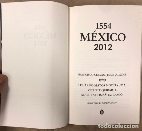 Libros de segunda mano: 1554 MÉXICO 2012 FRANCISCO CERVANTES DE SALAZAR. MATOS MOCTEZUMA, QUIRARTE Y GONZÁLEZ GAMIO - Foto 2 - 208426242