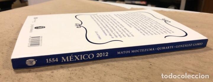 Libros de segunda mano: 1554 MÉXICO 2012 FRANCISCO CERVANTES DE SALAZAR. MATOS MOCTEZUMA, QUIRARTE Y GONZÁLEZ GAMIO - Foto 9 - 208426242