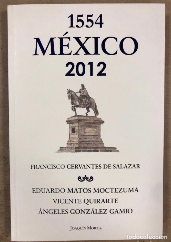 1554 MÉXICO 2012 FRANCISCO CERVANTES DE SALAZAR. MATOS MOCTEZUMA, QUIRARTE Y GONZÁLEZ GAMIO (Libros de Segunda Mano (posteriores a 1936) - Literatura - Otros)