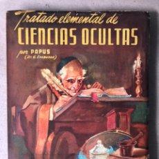 Libros de segunda mano: TRATADO ELEMENTAL DE CIENCIAS OCULTAS. PAPUS (DR. G. ENCAUSSE). EDICIONES NOVEDADES DE LIBROS.. Lote 208468582