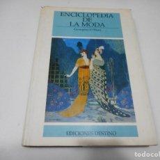 Livros em segunda mão: GEORGINA O´HARA ENCICLOPEDIA DE LA MODA DESDE 1840 HASTA NUESTROS DÍAS Q1257W. Lote 208469952