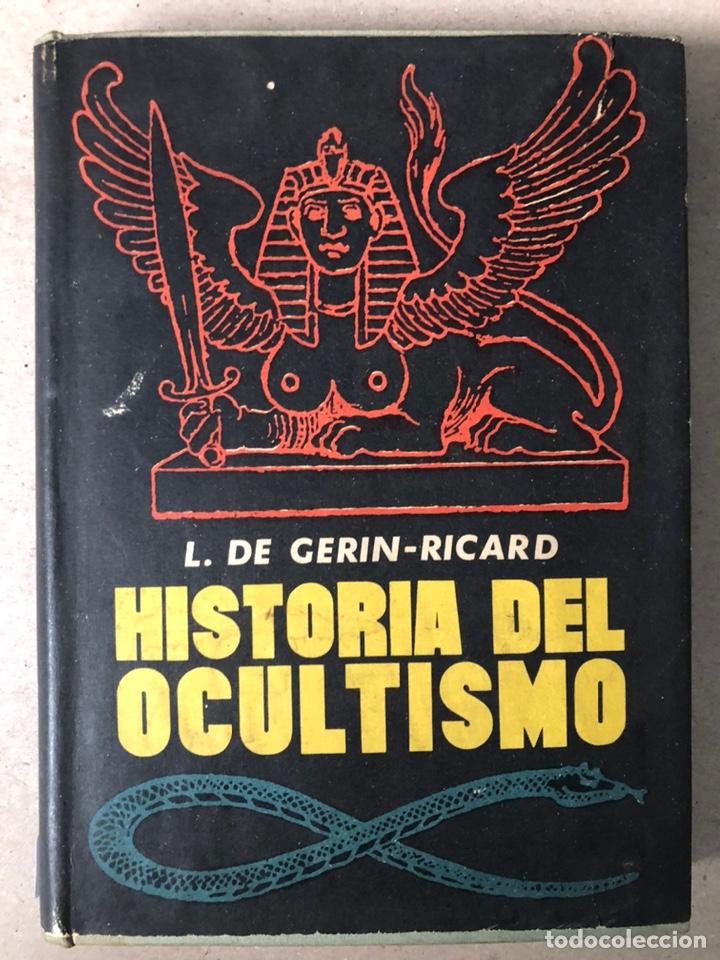HISTORIA DEL OCULTISMO. L. DE GERIN-RICARD. LUIS DE CARALT EDITOR 1961 (1ªEDICIÓN). (Libros de Segunda Mano - Parapsicología y Esoterismo - Otros)