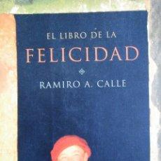 Libros de segunda mano: EL LIBRO DE LA FELICIDAD - RAMIRO A. CALLE. Lote 208481778