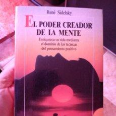 Libros de segunda mano: EL PODER CREADOR DE LA MENTE ROBINBOOK RENÉ FIDEL SIDELSKY DINÁMICA MENTAL. Lote 208494866