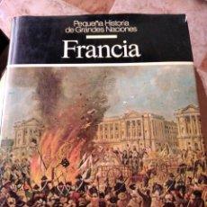 Libros de segunda mano: PEQUEÑA HISTORIA DE GRANDES NACIONES FRANCIA JACQUES LEVRON. Lote 208513822