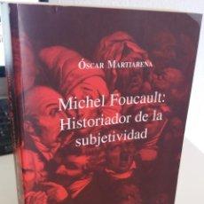 Libros de segunda mano: MICHEL FOUCAULT : HISTORIADOR DE LA SUBJETIVIDAD - MARTIARENA, ÓSCAR. Lote 208687451