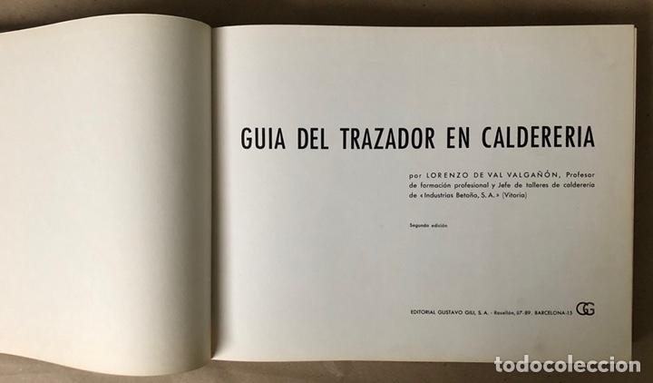 Libros de segunda mano: GUIA DEL TRAZADOR EN CALDERERÍA. LORENZO DEL VAL. EDITORIAL GUSTAVO GILI. CON LIBRO PROBLEMAS. - Foto 3 - 208755548
