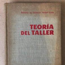 Libros de segunda mano: TEORIA DE TALLER. ESCUELA DE TRABAJO HENRY FORD. EDITORIAL GUSTAVO GILI 1962.. Lote 208775647