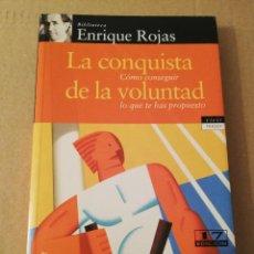 Libros de segunda mano: LA CONQUISTA DE LA VOLUNTAD. CÓMO CONSEGUIR LO QUE TE HAS PROPUESTO (ENRIQUE ROJAS). Lote 208801101