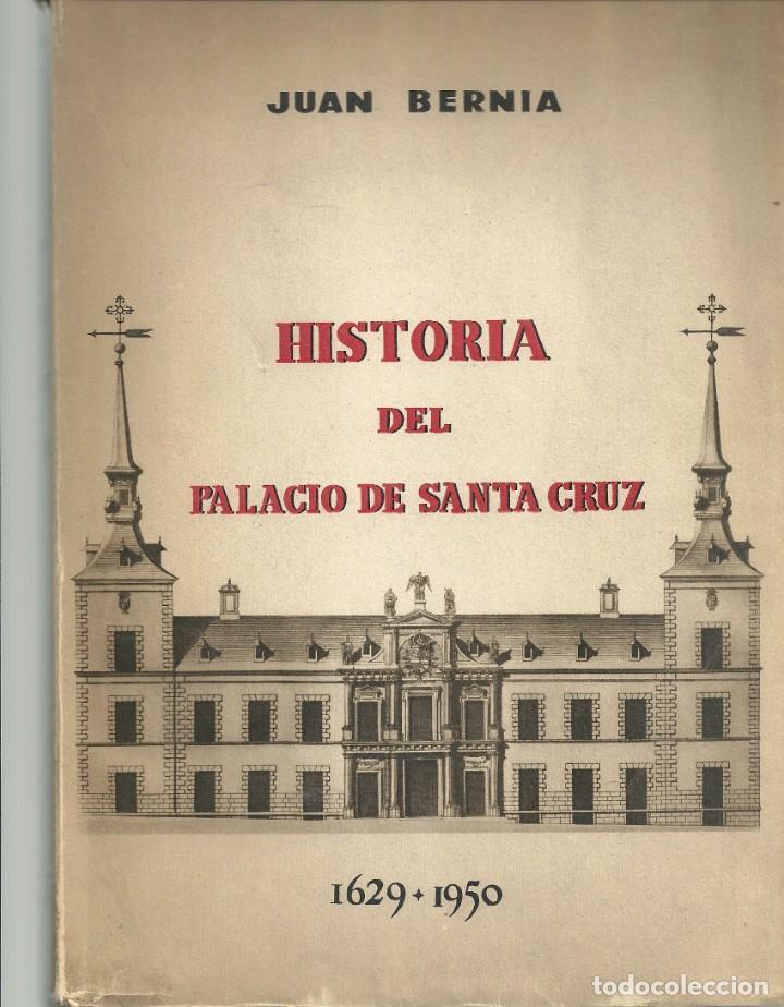 JUAN BERNIA - HISTORIA DEL PALACIO DE SANTA CRUZ (1629-1950) (Libros de Segunda Mano - Bellas artes, ocio y coleccionismo - Otros)