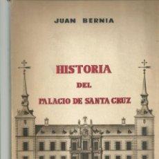 Libros de segunda mano: JUAN BERNIA - HISTORIA DEL PALACIO DE SANTA CRUZ (1629-1950). Lote 208804333
