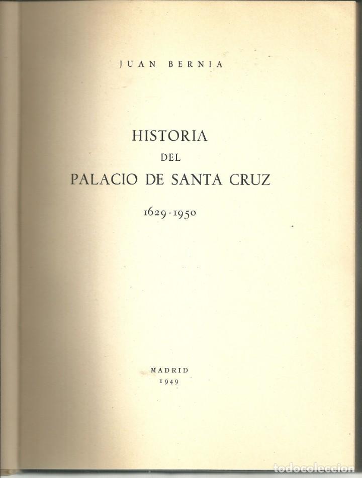 Libros de segunda mano: Juan Bernia - Historia del Palacio de Santa Cruz (1629-1950) - Foto 2 - 208804333
