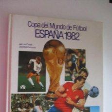 Libros de segunda mano: COPA DEL MUNDO DE FÚTBOL ESPAÑA 1982. Lote 208831121
