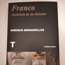 Libros de segunda mano: FRANCO: ANATOMÍA DE UN DICTADOR- ENRIQUE MORADIELLOS. Lote 208881597