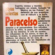 Libros de segunda mano: OBRAS SELECTAS PARACELSO. COLECCIÓN ALQUIMIA. EDICIONES ESOTÉRICAS 1974... Lote 208892758
