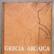 Libros de segunda mano: GRECIA ARCAICA (620-480 A. DE J.C.). VV.AA. AGUILAR EDICIONES 1969.. Lote 208899328