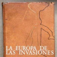 Libros de segunda mano: LA EUROPA DE LAS INVASIONES. JEAN HUBERT, JEAN PORCHER Y WOLFGANG VOLBACH.. Lote 208899400