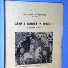 Libros de segunda mano: ARMS & ARMOUR IN SPAIN II. A SHORT SURVEY. Lote 208901225